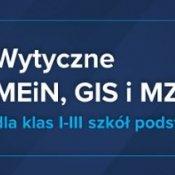 Wytyczne MEiN, MZ i GIS dla klas I - III